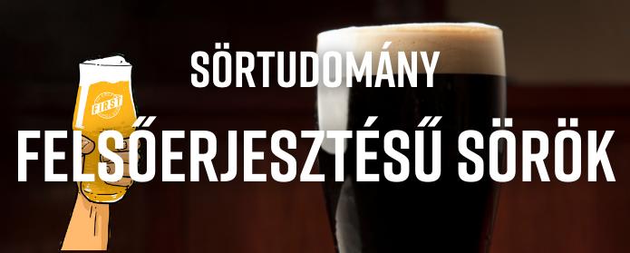 Sörtudomány: Felsőerjesztésű sörök